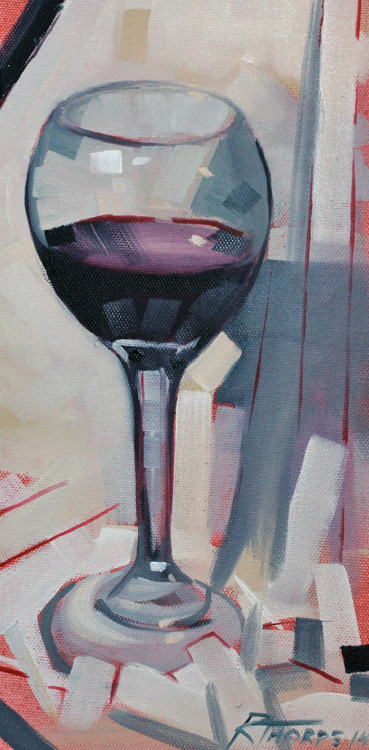 Wine Glass by Reid Thorpe, 6x12 Oil